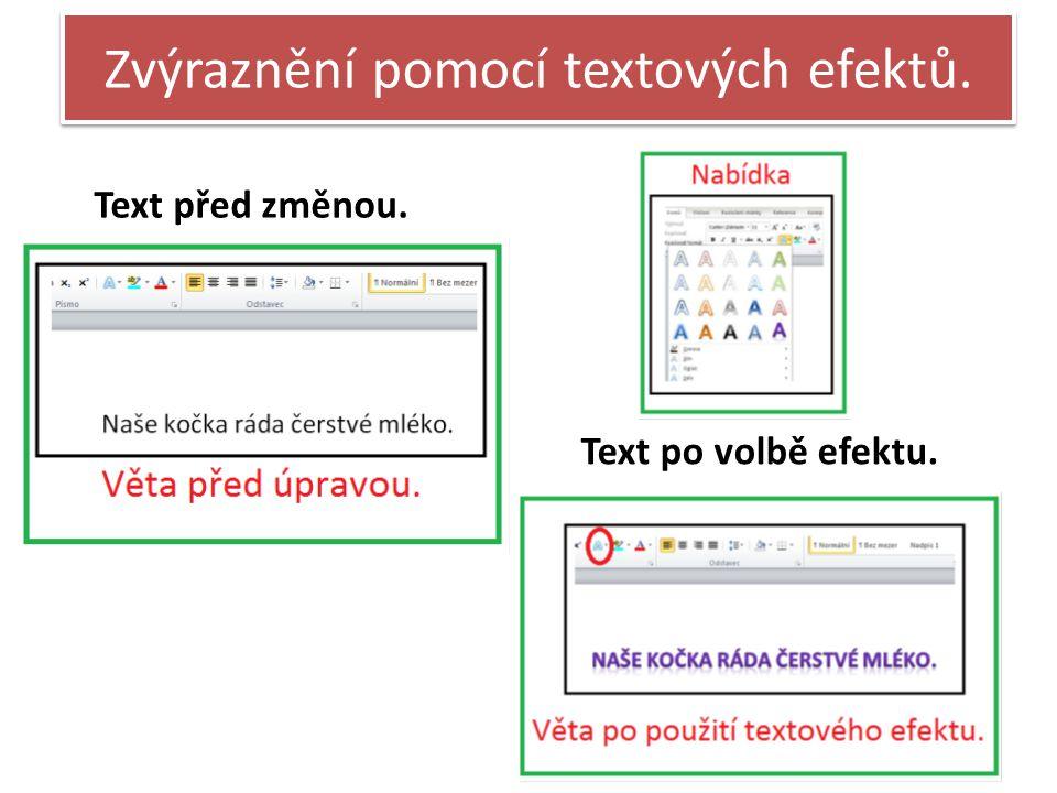 Zvýraznění pomocí textových efektů. Text před změnou. Text po volbě efektu.