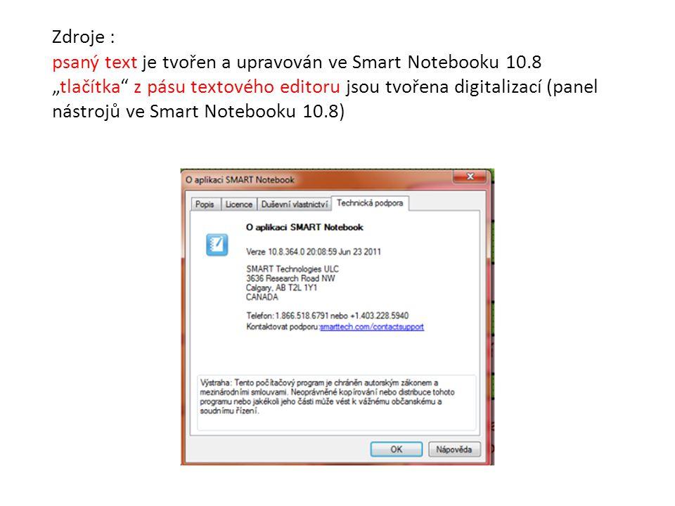 """Zdroje : psaný text je tvořen a upravován ve Smart Notebooku 10.8 """"tlačítka z pásu textového editoru jsou tvořena digitalizací (panel nástrojů ve Smart Notebooku 10.8)"""