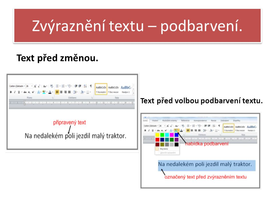 Zvýraznění textu – podbarvení. Text před změnou. Text před volbou podbarvení textu.