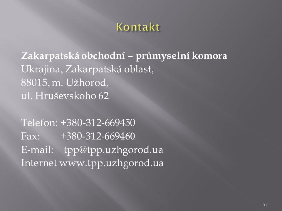 Zakarpatská obchodní – průmyselní komora Ukrajina, Zakarpatská oblast, 88015, m. Užhorod, ul. Hruševskoho 62 Telefon: +380-312-669450 Fax: +380-312-66