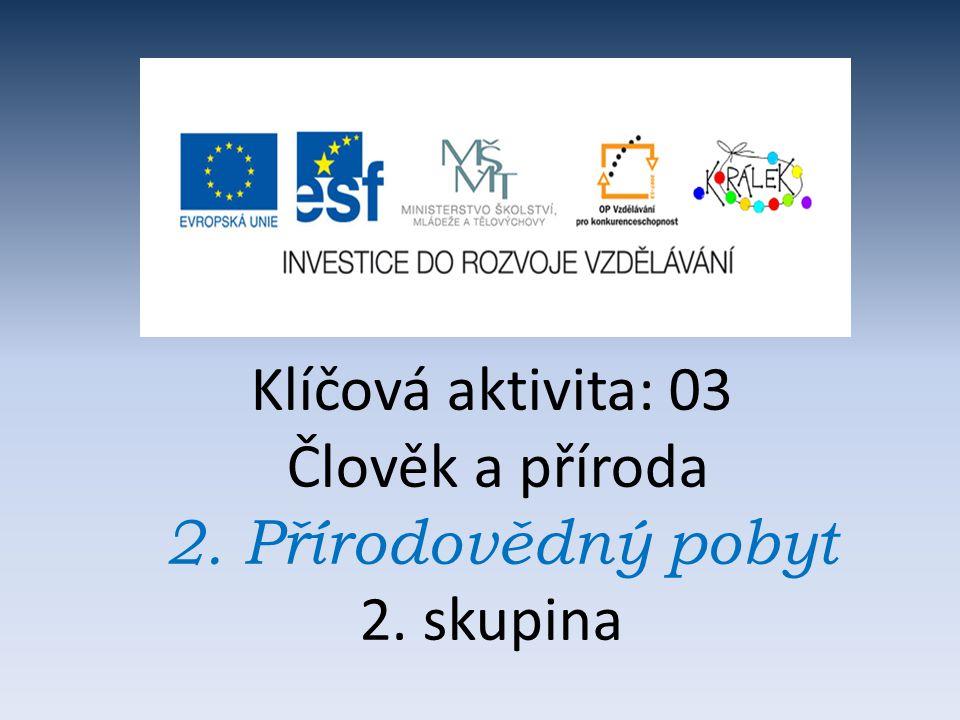PŘÍRODOVĚDNÝ POBYT 15.10. – 19.10.2012 Penzion KOVÁŘOV