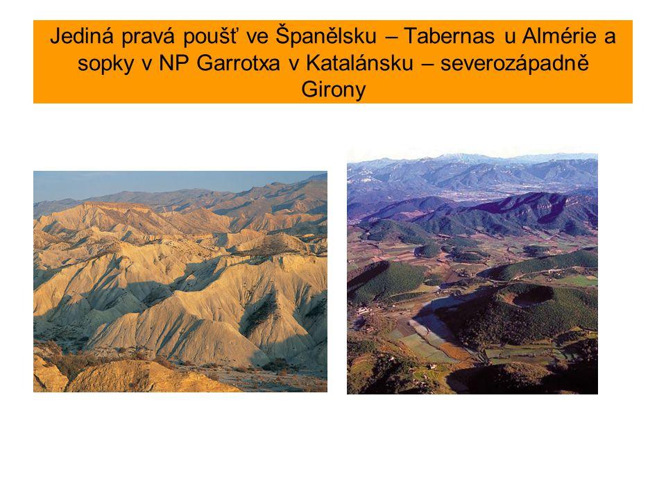 Jediná pravá poušť ve Španělsku – Tabernas u Almérie a sopky v NP Garrotxa v Katalánsku – severozápadně Girony