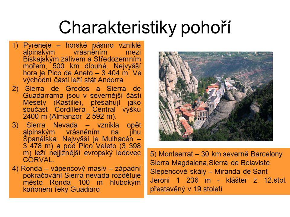 Charakteristiky pohoří 1 ) Pyreneje – horské pásmo vzniklé alpinským vrásněním mezi Biskajským zálivem a Středozemním mořem, 500 km dlouhé.