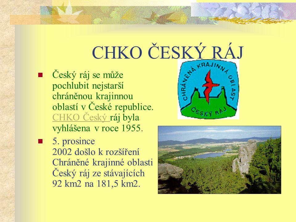 CHKO ČESKÝ RÁJ Český ráj se může pochlubit nejstarší chráněnou krajinnou oblastí v České republice.