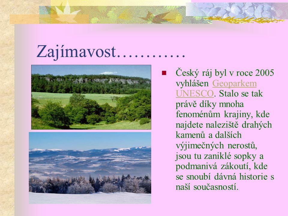 Zajímavost………… Český ráj byl v roce 2005 vyhlášen Geoparkem UNESCO.