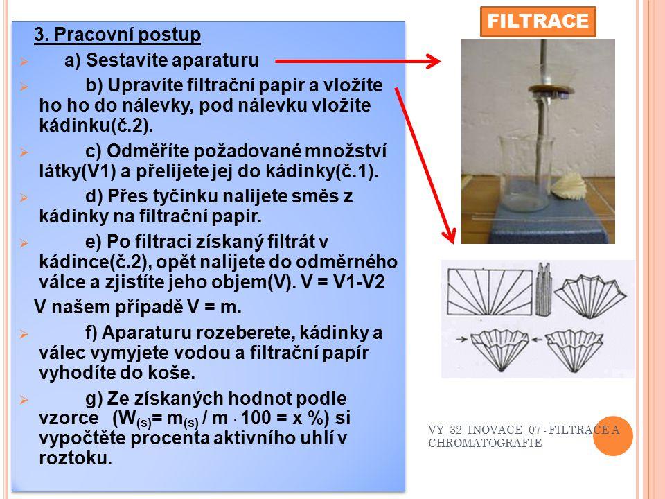 FILTRACE 2. PŘÍPRAVA - pomůcky: stojan, 2x kádinka, nálevka, odměrný válec, tyčinka, střička, filtrační papír - látky: směs síranu mědnatého s aktivní