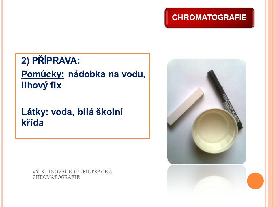 PROTOKOL POKUSU - CHROMATOGRAFIE POZNÁMKA: Separační metoda chromatografie je založena na faktu, kdy je směs rozpouštědlem pozvolna unášena po nosně v