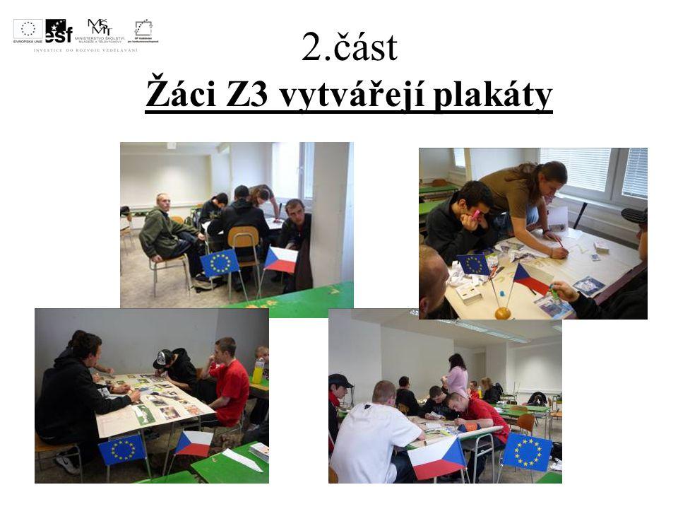 2.část Žáci Z3 vytvářejí plakáty