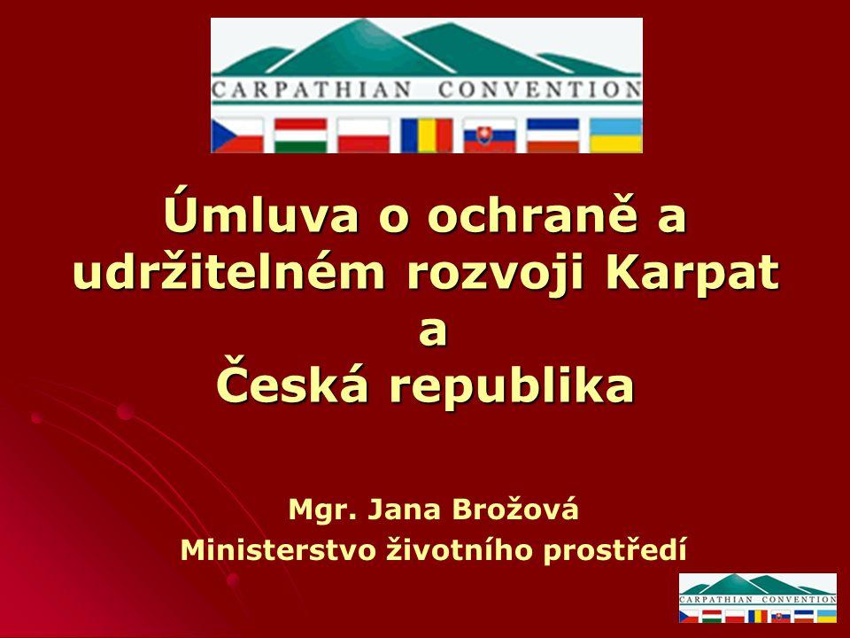 Úmluva o ochraně a udržitelném rozvoji Karpat a Česká republika Mgr.