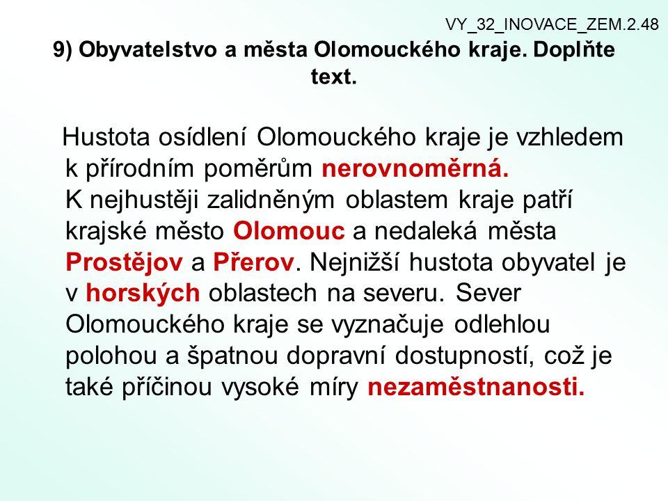 9) Obyvatelstvo a města Olomouckého kraje.Doplňte text.