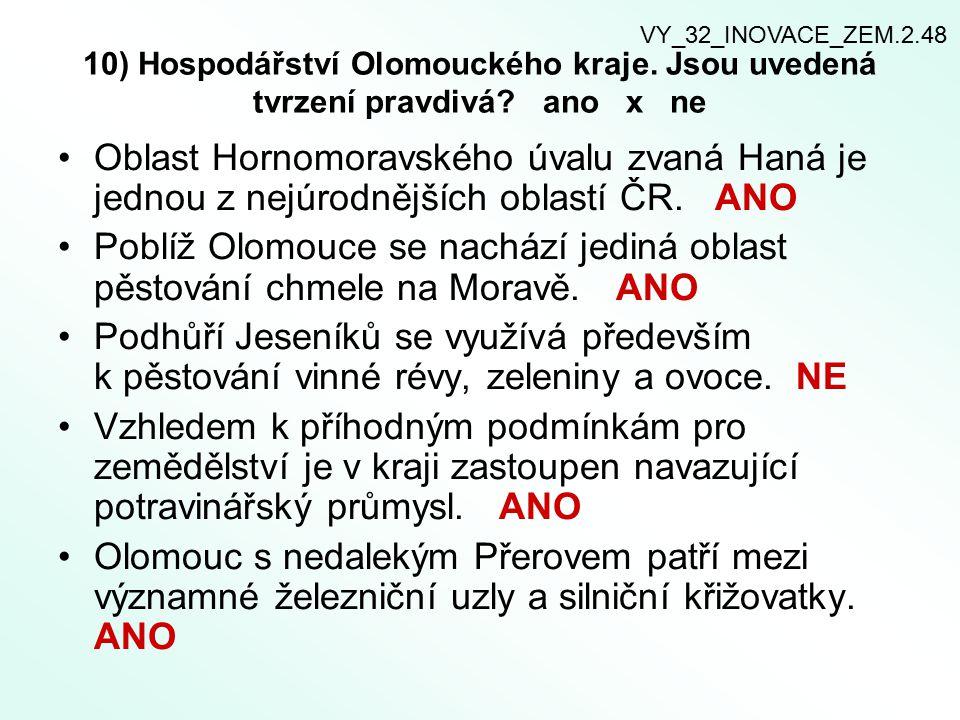 10) Hospodářství Olomouckého kraje.Jsou uvedená tvrzení pravdivá.