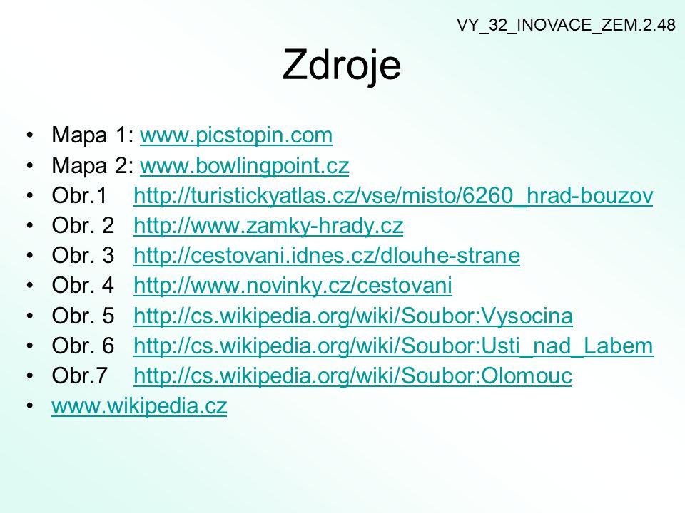 Zdroje Mapa 1: www.picstopin.comwww.picstopin.com Mapa 2: www.bowlingpoint.czwww.bowlingpoint.cz Obr.1 http://turistickyatlas.cz/vse/misto/6260_hrad-bouzovhttp://turistickyatlas.cz/vse/misto/6260_hrad-bouzov Obr.