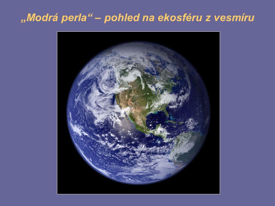 """""""Modrá perla – pohled na ekosféru z vesmíru"""