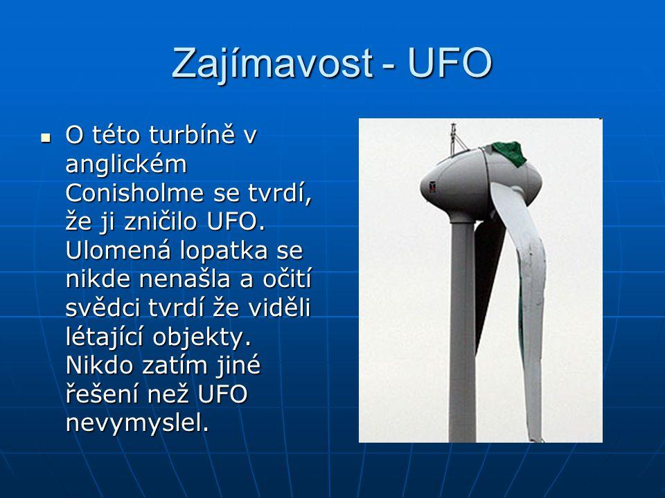 Zajímavost - UFO O této turbíně v anglickém Conisholme se tvrdí, že ji zničilo UFO.