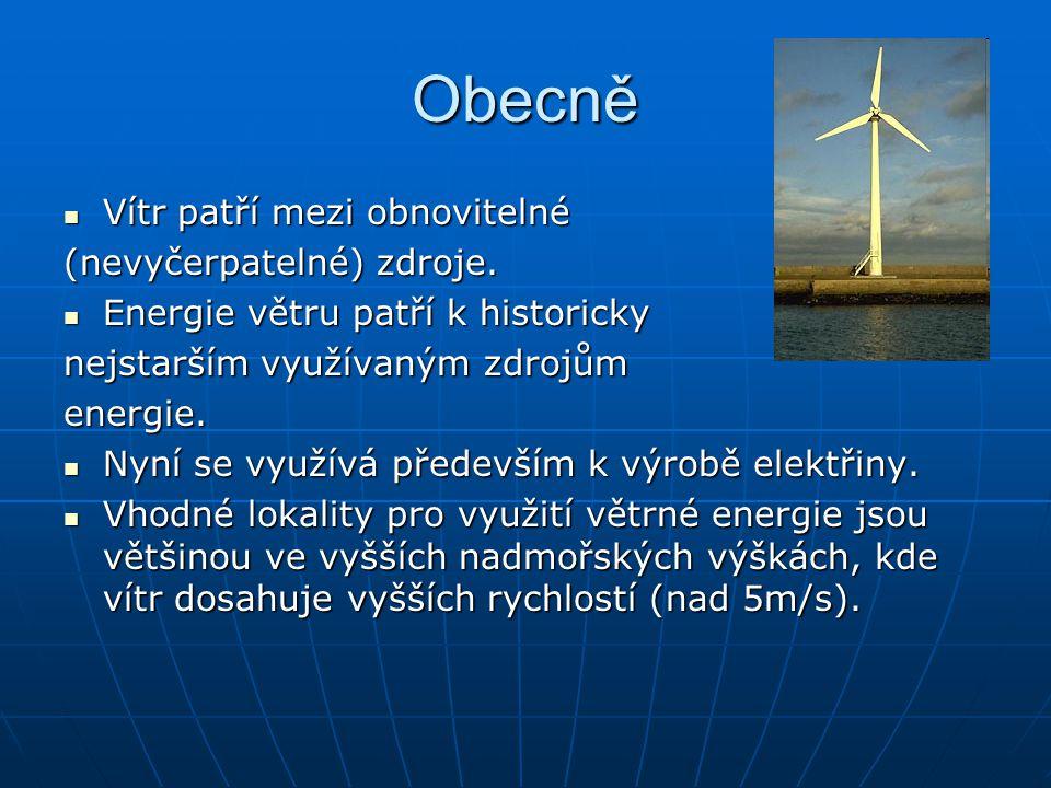 Obecně Vítr patří mezi obnovitelné Vítr patří mezi obnovitelné (nevyčerpatelné) zdroje.