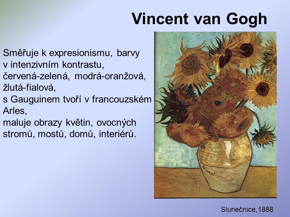 Vincent van Gogh Směřuje k expresionismu, barvy v intenzivním kontrastu, červená-zelená, modrá-oranžová, žlutá-fialová, s Gauguinem tvoří v francouzsk