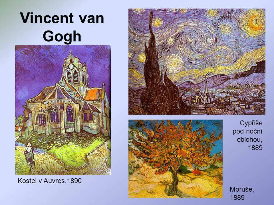 Vincent van Gogh Cypřiše pod noční oblohou, 1889 Moruše, 1889 Kostel v Auvres,1890