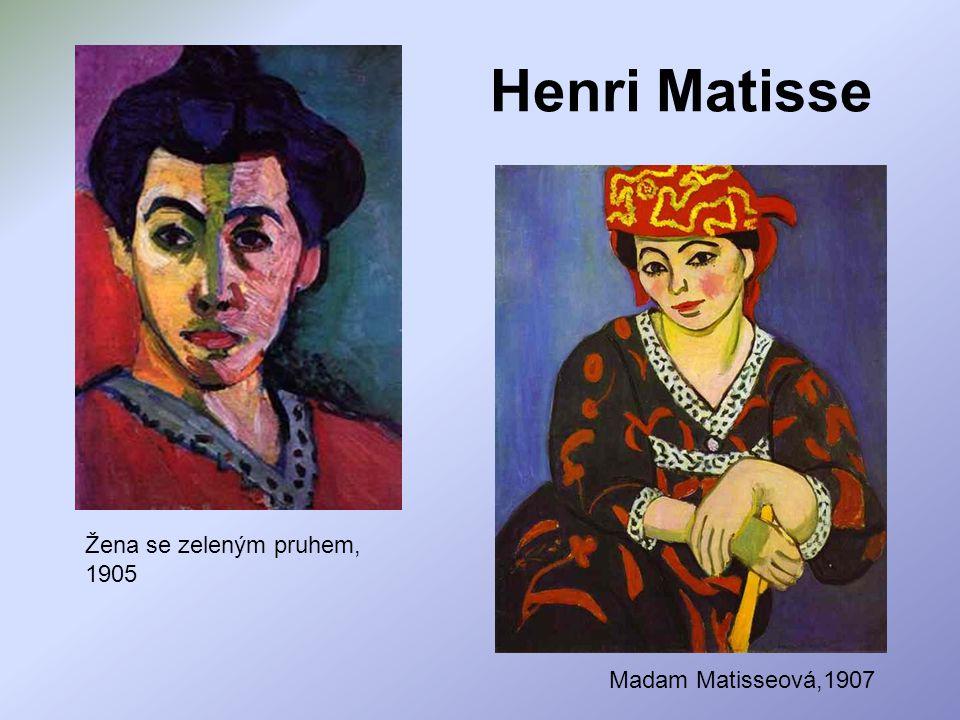 Henri Matisse Žena se zeleným pruhem, 1905 Madam Matisseová,1907