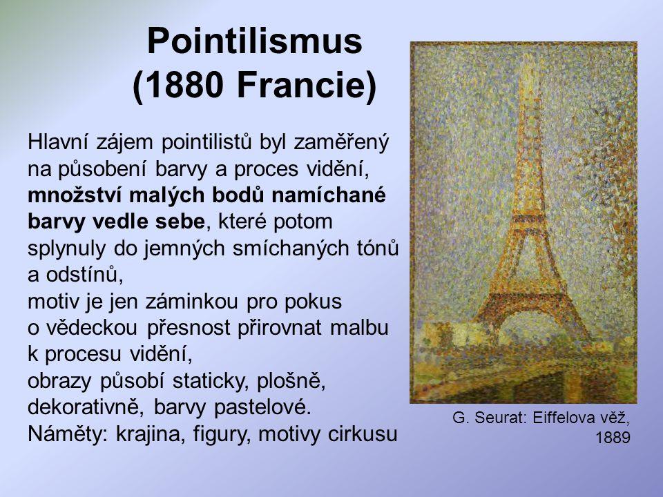 Pointilismus (1880 Francie) Hlavní zájem pointilistů byl zaměřený na působení barvy a proces vidění, množství malých bodů namíchané barvy vedle sebe,