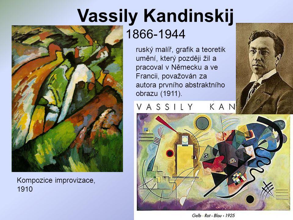 Vassily Kandinskij 1866-1944 Kompozice improvizace, 1910 ruský malíř, grafik a teoretik umění, který později žil a pracoval v Německu a ve Francii, po