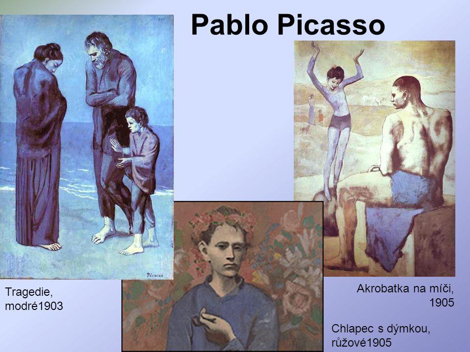Pablo Picasso Tragedie, modré1903 Chlapec s dýmkou, růžové1905 Akrobatka na míči, 1905