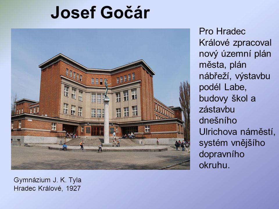 Josef Gočár Pro Hradec Králové zpracoval nový územní plán města, plán nábřeží, výstavbu podél Labe, budovy škol a zástavbu dnešního Ulrichova náměstí,