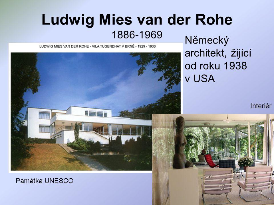 Ludwig Mies van der Rohe 1886-1969 Německý architekt, žijící od roku 1938 v USA Památka UNESCO Interiér