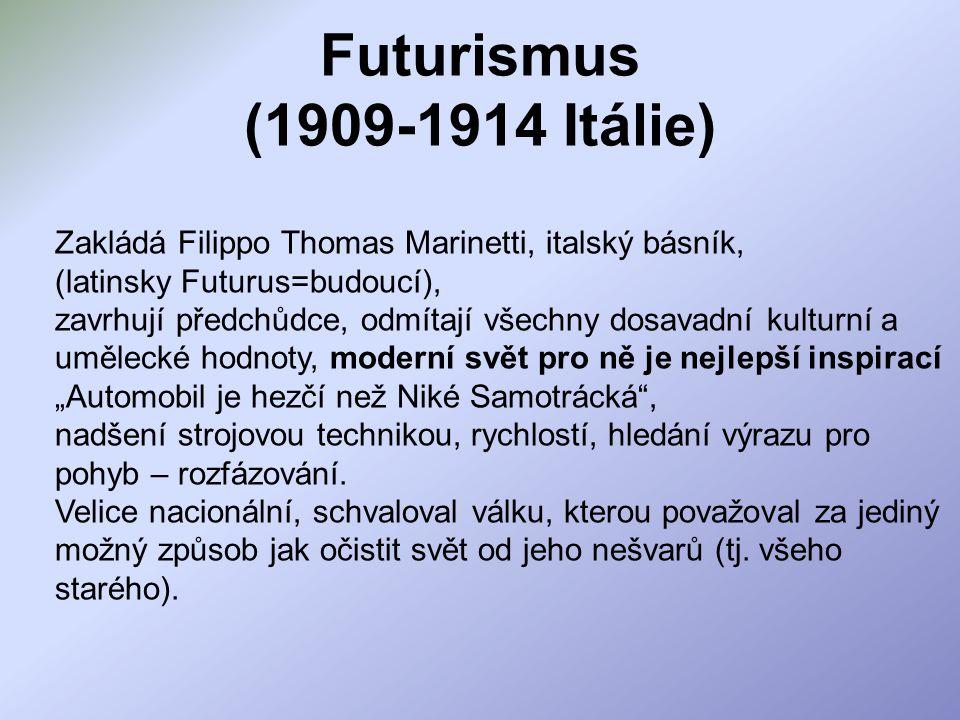 Futurismus (1909-1914 Itálie) Zakládá Filippo Thomas Marinetti, italský básník, (latinsky Futurus=budoucí), zavrhují předchůdce, odmítají všechny dosa