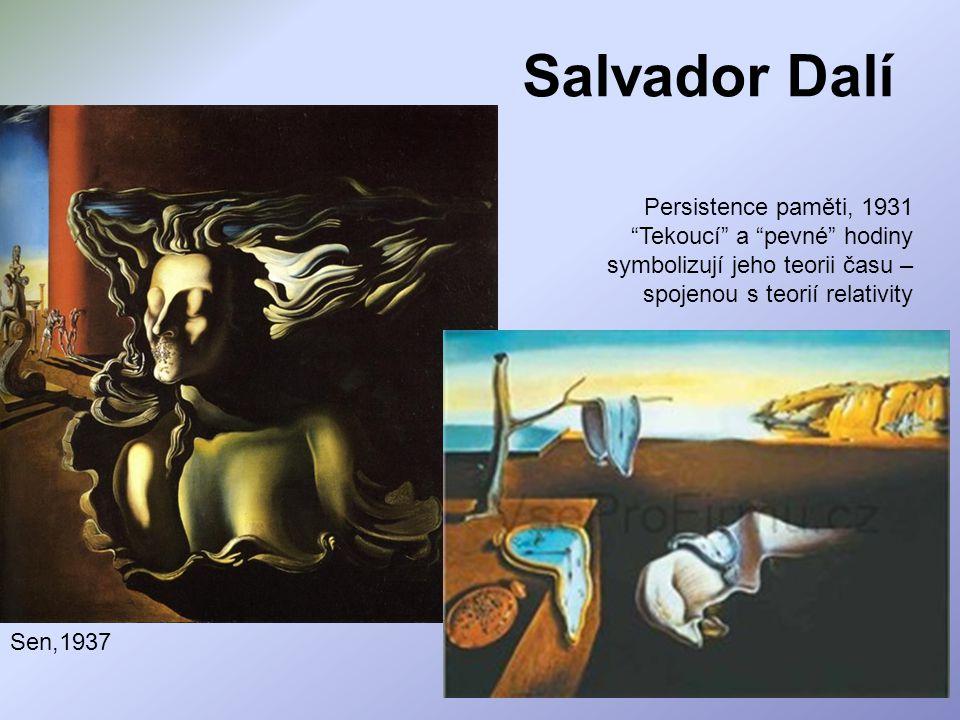 """Salvador Dalí Sen,1937 Persistence paměti, 1931 """"Tekoucí"""" a """"pevné"""" hodiny symbolizují jeho teorii času – spojenou s teorií relativity"""