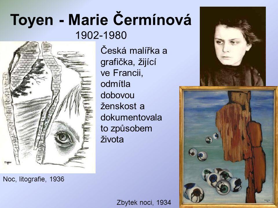 Toyen - Marie Čermínová 1902-1980 Noc, litografie, 1936 Česká malířka a grafička, žijící ve Francii, odmítla dobovou ženskost a dokumentovala to způso