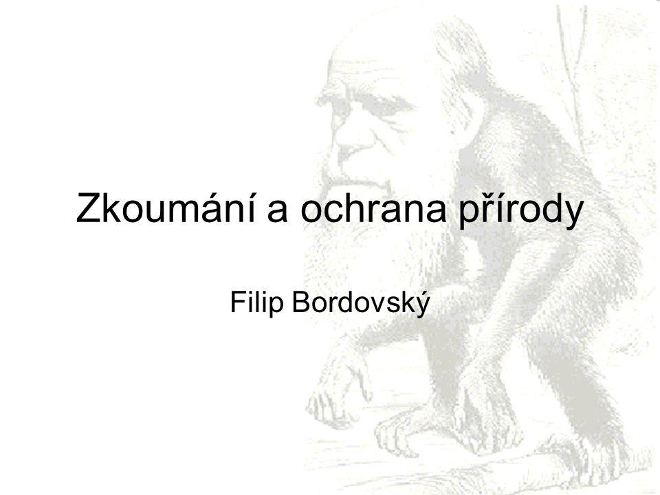 Zkoumání a ochrana přírody Filip Bordovský