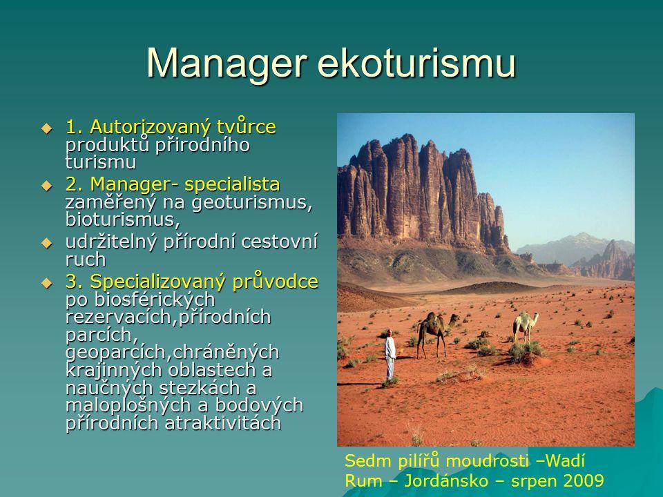 Manager ekoturismu  1. Autorizovaný tvůrce produktů přirodního turismu  2.