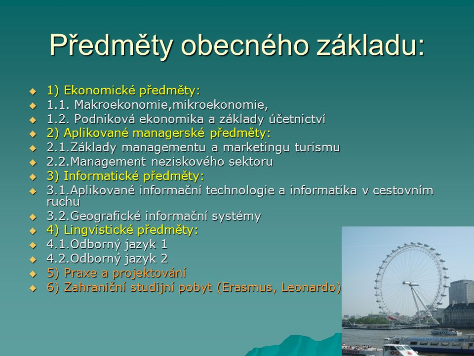 Metodologické předměty specializace:  1) Ochrana přírodního bohatství  2) Udržitelný turismus a regionální rozvoj  3) Geopsychologie a psychologie environmentálních problémů  4) Ekologická etika  5) Komunikační dovednosti a rétorika  6) Traumatologie v turismu  7) Metodika tvorby produktů ekoturismu a metodika práce specializovaných průvodců Národní parky (4),chráněné krajinné oblasti (24)……15,4% rozlohy ČR..