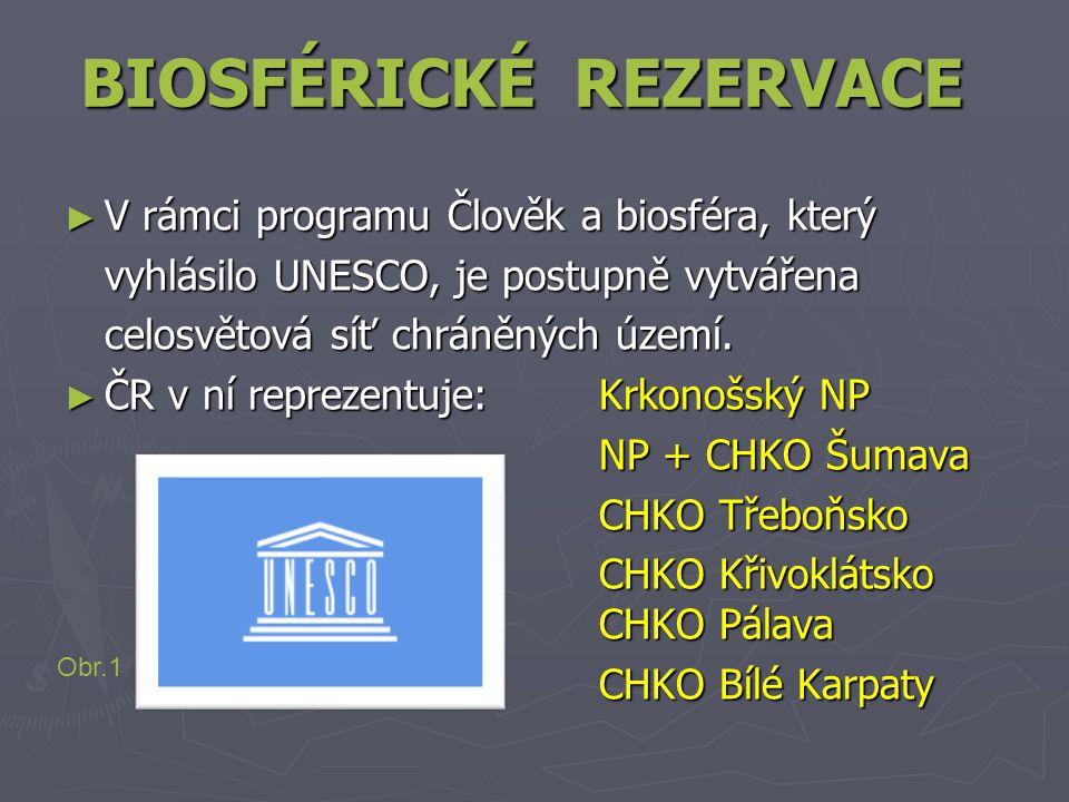 BIOSFÉRICKÉ REZERVACE ► V rámci programu Člověk a biosféra, který vyhlásilo UNESCO, je postupně vytvářena celosvětová síť chráněných území.