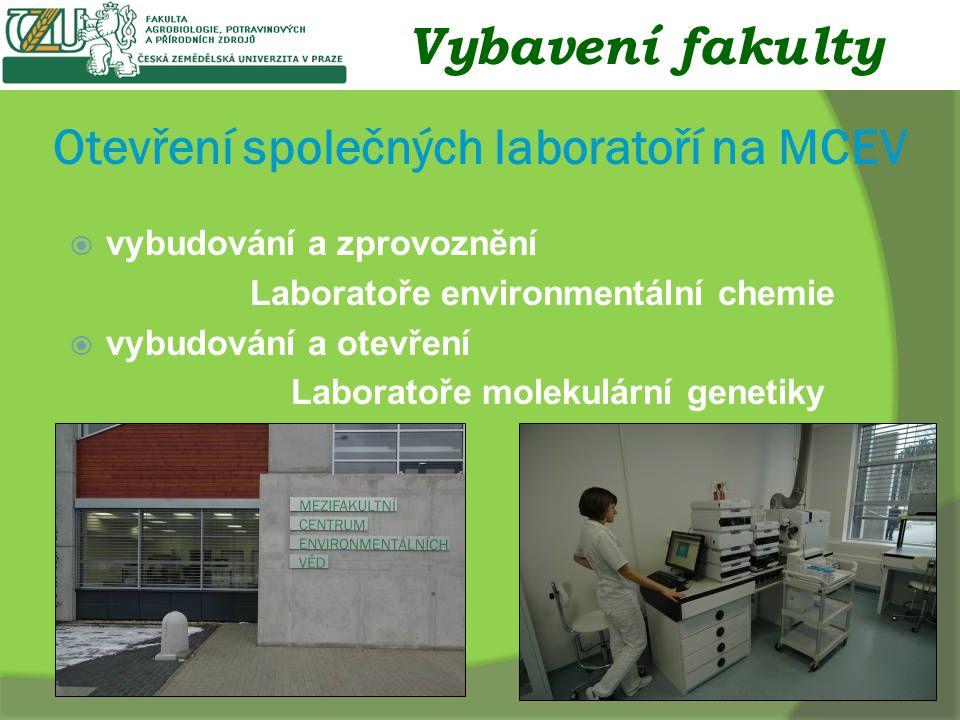 Otevření společných laboratoří na MCEV  vybudování a zprovoznění Laboratoře environmentální chemie  vybudování a otevření Laboratoře molekulární genetiky Vybavení fakulty