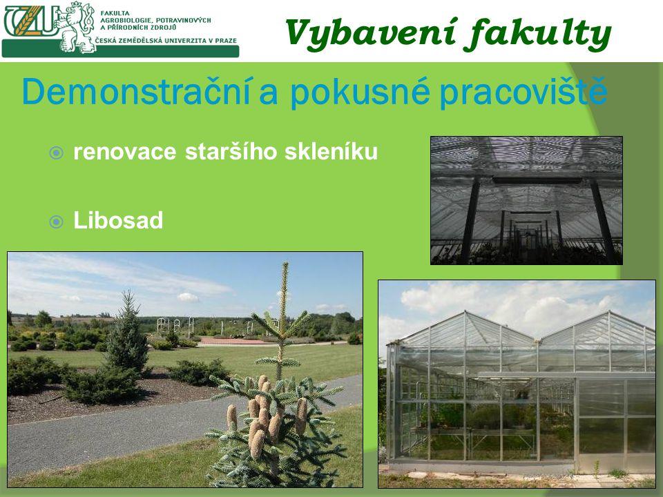 Demonstrační a pokusné pracoviště  renovace staršího skleníku  Libosad Vybavení fakulty