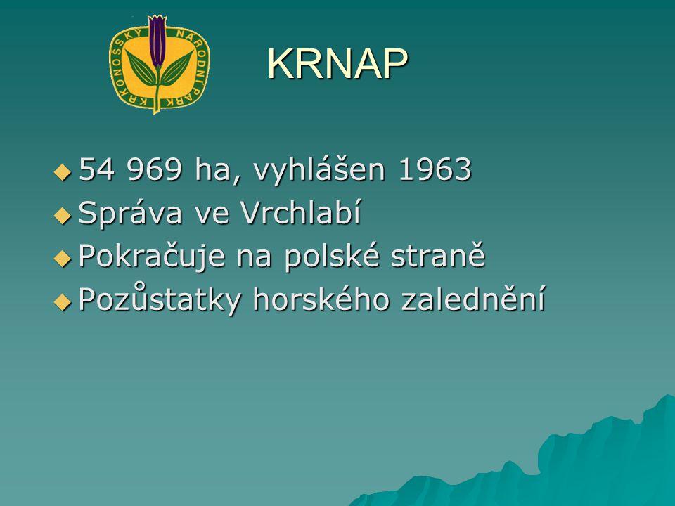 KRNAP  54 969 ha, vyhlášen 1963  Správa ve Vrchlabí  Pokračuje na polské straně  Pozůstatky horského zalednění