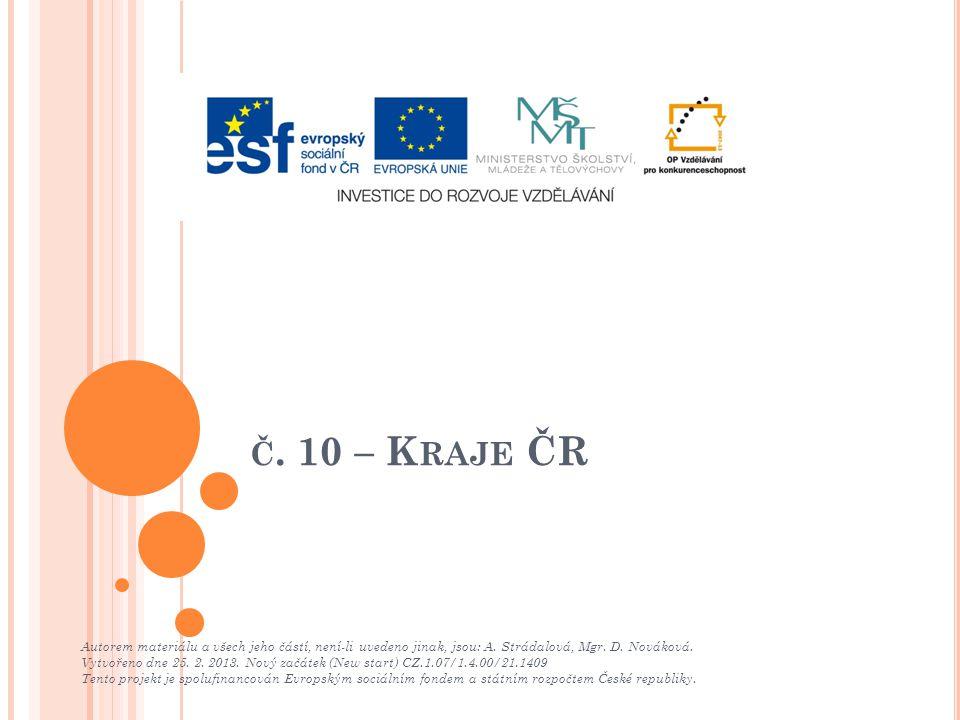 Č.10 – K RAJE ČR Autorem materiálu a všech jeho částí, není-li uvedeno jinak, jsou: A.