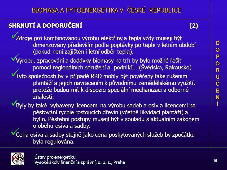 Ústav pro energetiku Vysoké školy finanční a správní, o. p. s., Praha 16 SHRNUTÍ A DOPORUČENÍ (2) DOPORUČENDOPORUČENÍÍDOPORUČENDOPORUČENÍÍÍ Zdroje pro