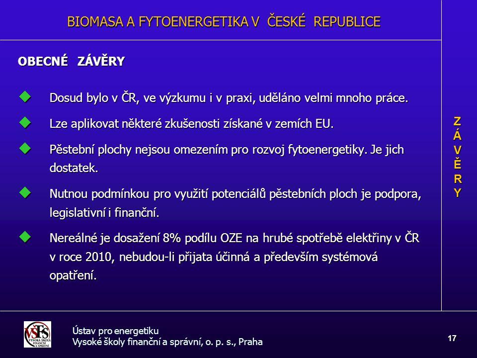 Ústav pro energetiku Vysoké školy finanční a správní, o. p. s., Praha 17 OBECNÉ ZÁVĚRY  Dosud bylo v ČR, ve výzkumu i v praxi, uděláno velmi mnoho pr