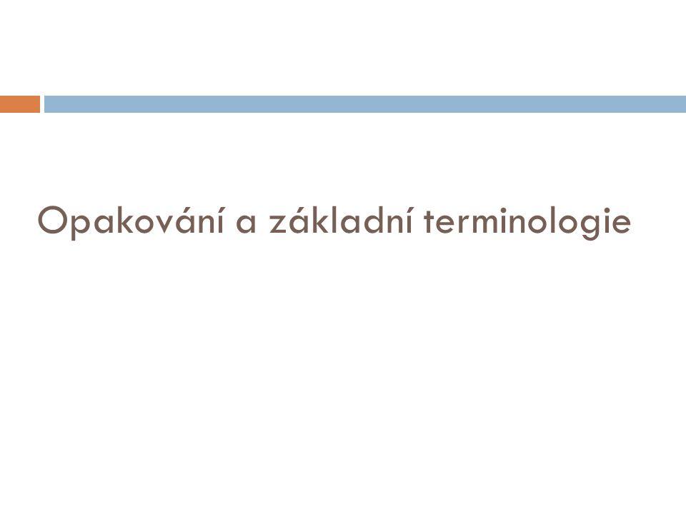 Opakování a základní terminologie