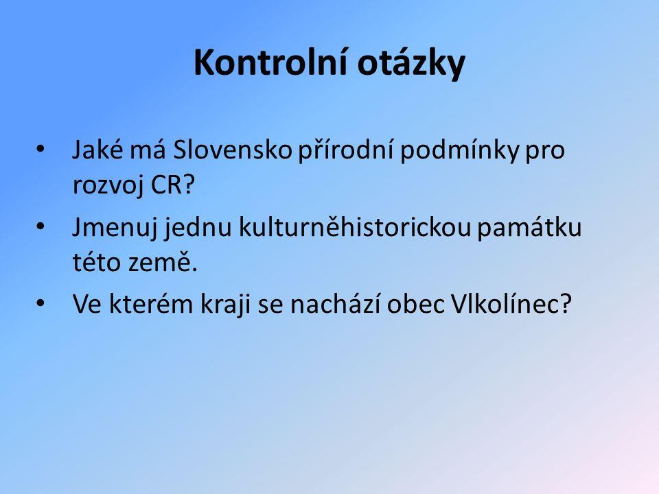 Jaké má Slovensko přírodní podmínky pro rozvoj CR.