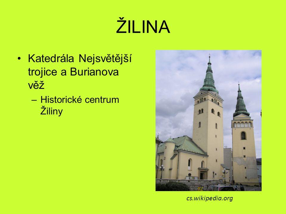 ŽILINA Katedrála Nejsvětější trojice a Burianova věž –Historické centrum Žiliny cs.wikipedia.org