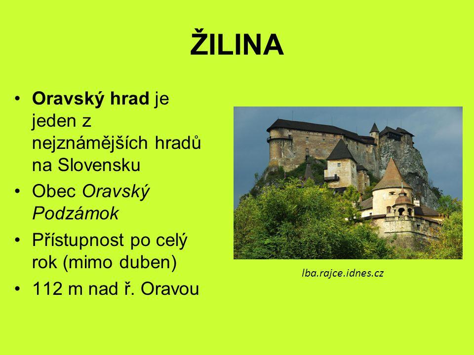 ŽILINA Oravský hrad je jeden z nejznámějších hradů na Slovensku Obec Oravský Podzámok Přístupnost po celý rok (mimo duben) 112 m nad ř.