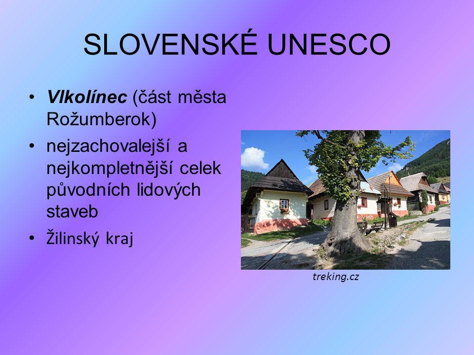 SLOVENSKÉ UNESCO Vlkolínec (část města Rožumberok) nejzachovalejší a nejkompletnější celek původních lidových staveb Žilinský kraj treking.cz