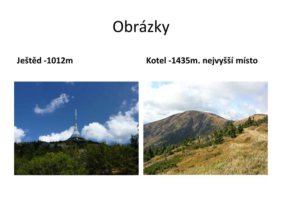 Obrázky Ještěd -1012mKotel -1435m. nejvyšší místo