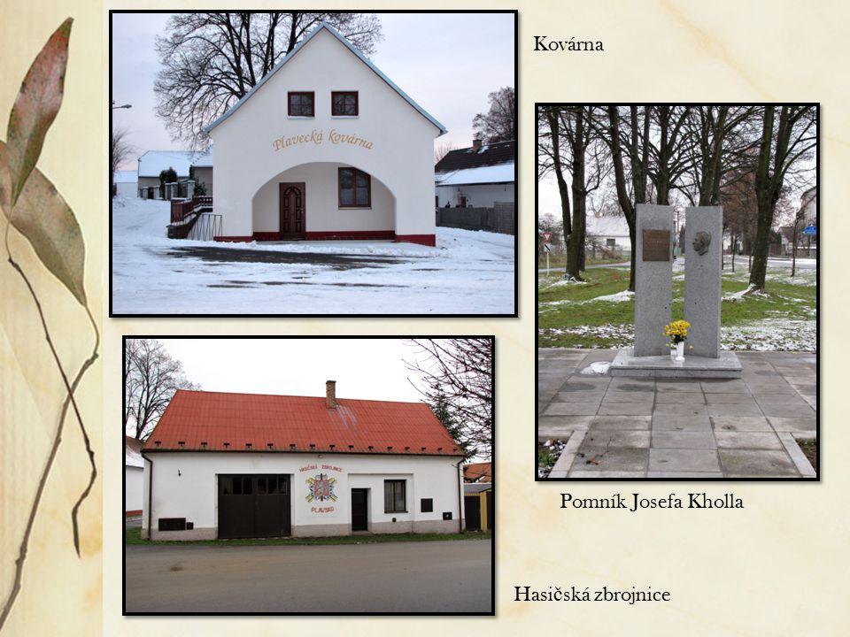 Hasi č ská zbrojnice Kovárna Pomník Josefa Kholla