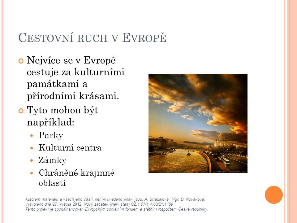 C ESTOVNÍ RUCH V E VROPĚ Nejvíce se v Evropě cestuje za kulturními památkami a přírodními krásami.