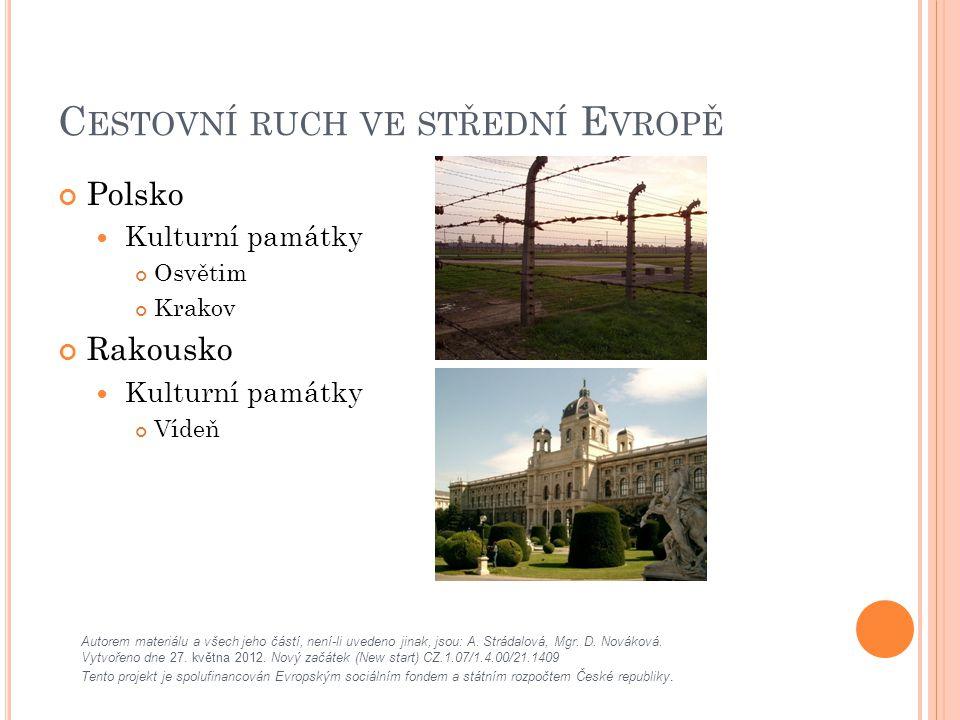C ESTOVNÍ RUCH VE STŘEDNÍ E VROPĚ Polsko Kulturní památky Osvětim Krakov Rakousko Kulturní památky Vídeň Autorem materiálu a všech jeho částí, není-li uvedeno jinak, jsou: A.