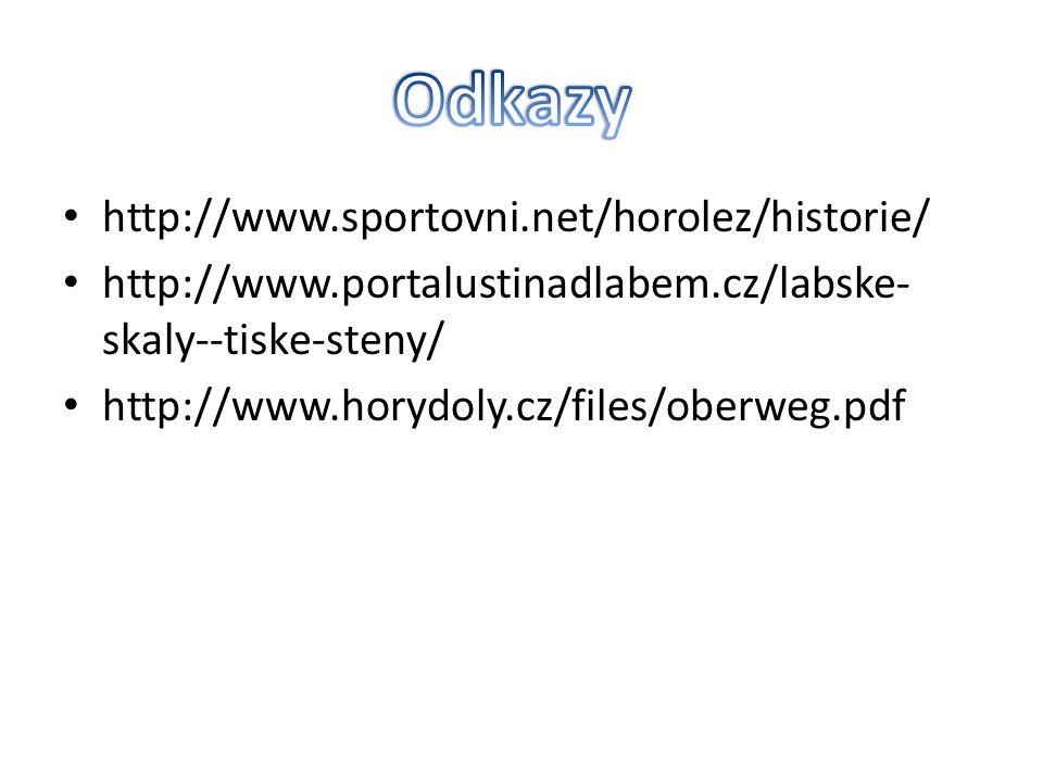 http://www.sportovni.net/horolez/historie/ http://www.portalustinadlabem.cz/labske- skaly--tiske-steny/ http://www.horydoly.cz/files/oberweg.pdf